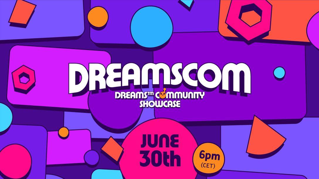 Presenta le tue creazioni per il Dreams Community Showcase del 30 giugno