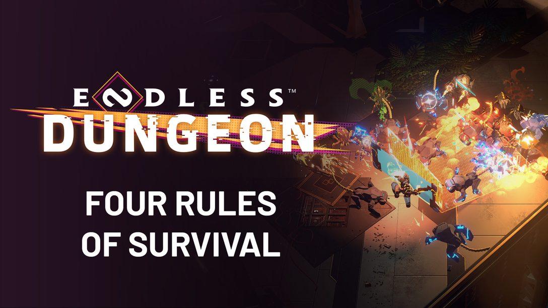 Le quattro regole per sopravvivere in Endless Dungeon